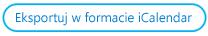 Przycisk Eksportuj w formacie iCalendar