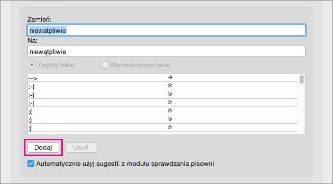 Kliknij pozycję Dodaj, aby dodać tekst z pól Zamień i Na do listy Autokorekty.