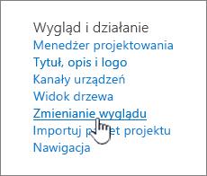 Sekcja Ustawienia witryny i temat działania z wyróżnioną pozycją Zmień wygląd