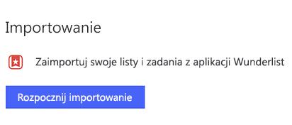 Zrzut ekranu przedstawiający ustawienia zadania do wykonania otwarte w systemie Windows z opcją importowania list i zadań z aplikacji Wunderlist, wybierając pozycję Rozpocznij Importowanie