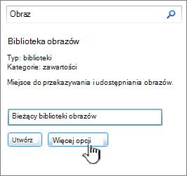 Tworzenie okno dialogowe biblioteki obrazów przy użyciu więcej opcji wyróżnione