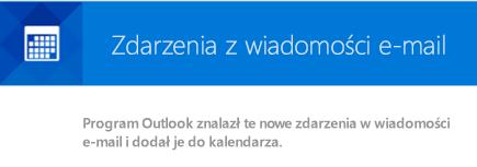 Program Outlook może utworzyć zdarzenia z Twoich wiadomości e-mail