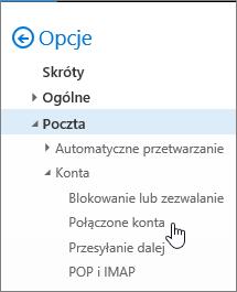 Zrzut ekranu przedstawiający menu opcji poczty z wyświetlonym poleceniem Połączone konta w obszarze Konta