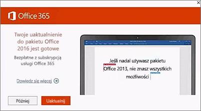 Zrzut ekranu przedstawiający powiadomienie o uaktualnieniu do pakietu Office 2016