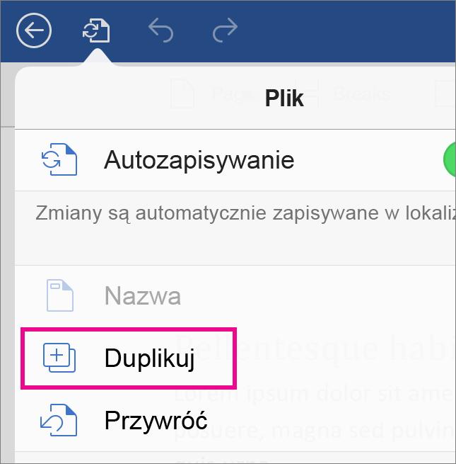 Naciśnij pozycję Plik, a następnie pozycję Duplikuj, aby zapisać dokument pod inną nazwą.