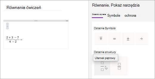 Program OneNote zapisze ostatnio wybrane symbole i struktury. Wybierz pozycję ostatnie, aby wyświetlić i korzystać z nich.
