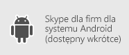 Skype dla firm — Android