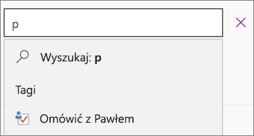 Pole wyszukiwania z literą p i wynikami pokazującymi pozycję Omówić z Pawłem