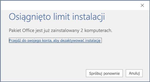 """Przedstawia komunikat o błędzie """"Osiągnięto limit instalacji"""""""
