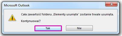 Kliknij przycisk Tak, aby potwierdzić, że chcesz przenieść wszystkie elementy do folderu Elementy usunięte.