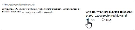 Okno dialogowe Ustawienia z wyróżnionym ustawieniem Wymagaj wyewidencjonowania dokumentów do edycji