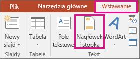 Pozycja Wstawianie > przycisk Nagłówek w programie PowerPoint