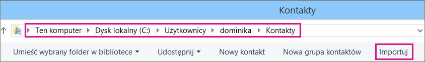 Przejdź do folderu Kontakty, a następnie wybierz pozycję Importuj.