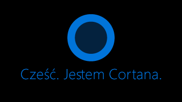 """Ikona Cortany widoczna na ekranie z wyrazami """"Witaj! Jestem Cortana"""" poniżej ikony."""