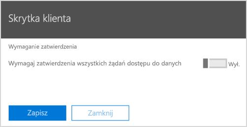 Wymaganie zatwierdzenia dostępu do Skrytki klienta