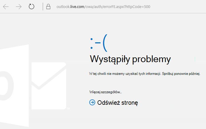 """Komunikat usługi Outlook.com o błędzie 500 """"Wystąpił problem"""""""