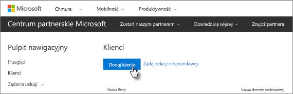 W Centrum partnerskim Microsoft dodaj nowego klienta.