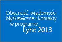 Kurs dotyczący obecności, wiadomości błyskawicznych i kontaktów w programie Lync 2013 — miniatura