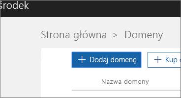 Kliknij pozycję Dodaj domenę