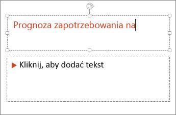 Dodawanie tekstu do pola tekstowego w programie PowerPoint