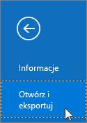 Zrzut ekranu przedstawiający polecenie Otwórz i eksportuj w programie Outlook 2016