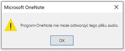 Niestety, program OneNote ma problemy z odtwarzaniem tego pliku audio.