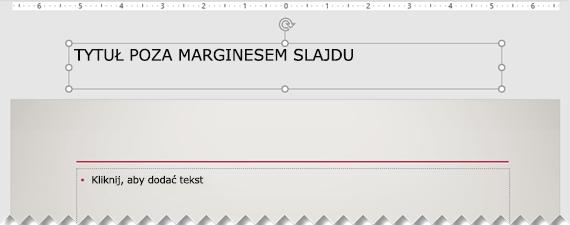 Tytuł slajdu, który znajduje się poza widocznym marginesem slajdu.