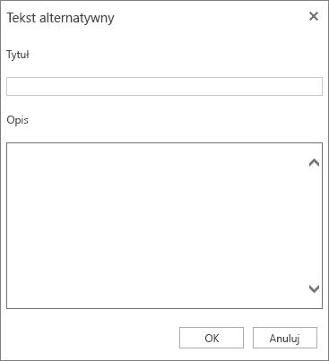 Zrzut ekranu przedstawiający okno dialogowe Tekst alternatywny z polami Tytuł i Opis.