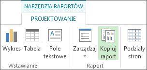 Przycisk Kopiuj raport na karcie Narzędzia raportów > Projektowanie