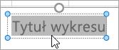 Zaznaczanie tekstu tytułu wykresu