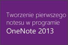 Tworzenie pierwszego notesu w programie OneNote 2013