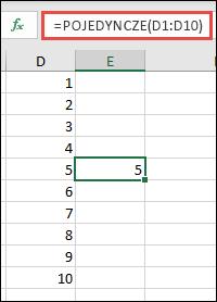 Przykład funkcji POJEDYNCZE: =POJEDYNCZE(D1:D10)