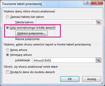 Okno dialogowe Tworzenie tabeli przestawnej z wybraną opcją Użyj zewnętrznego źródła danych