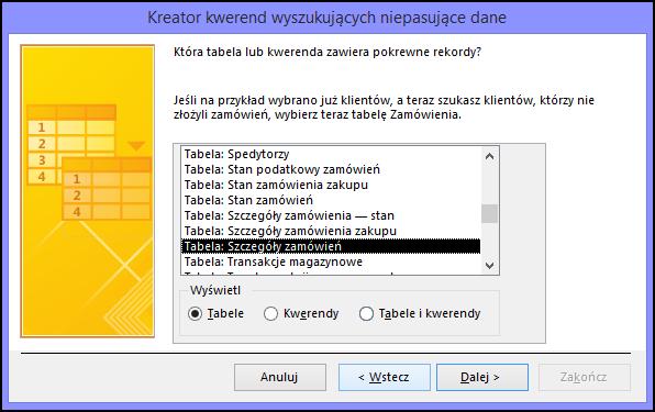 Wybierz tabelę lub zapytanie zawierające rekordy pokrewne w oknie dialogowym Kreator zapytań wyszukujących niepasujące dane
