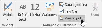 Zrzut ekranu grupy Dodawanie i usuwanie na karcie wstążki Pola.