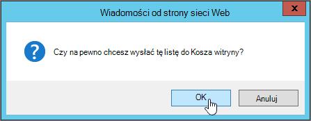 Okno dialogowe Potwierdzanie usunięcia listy z wyróżnionym przyciskiem OK