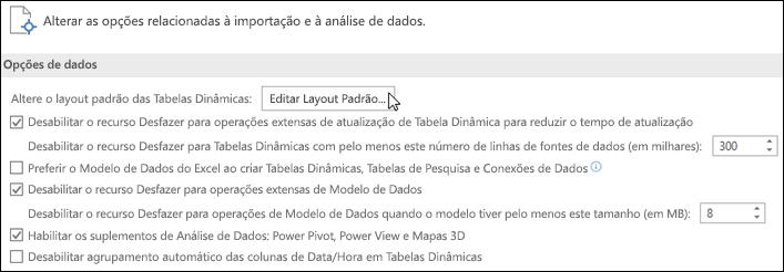 Editar o Layout Padrão da Tabela Dinâmica em Arquivo > Opções > Dados