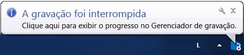 Captura de tela de uma mensagem acima do botão de gravação que indica que a gravação parou