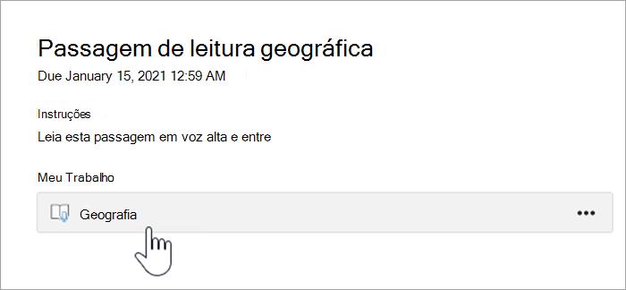 """captura de tela da experiência do aluno. o texto diz """"Passagem de leitura de geografia, prazo para 15 de janeiro de 2021 12:59, instruções: por favor, leia esta passagem em voz alta e coloque, meu trabalho, um botão que lê Geografia."""