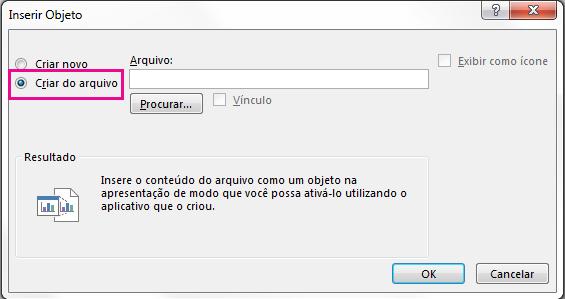 """Caixa de diálogo Inserir Objeto com a opção """"Criar do arquivo"""" selecionada"""