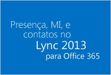 Presença, MI, e contatos no Lync para Office 365