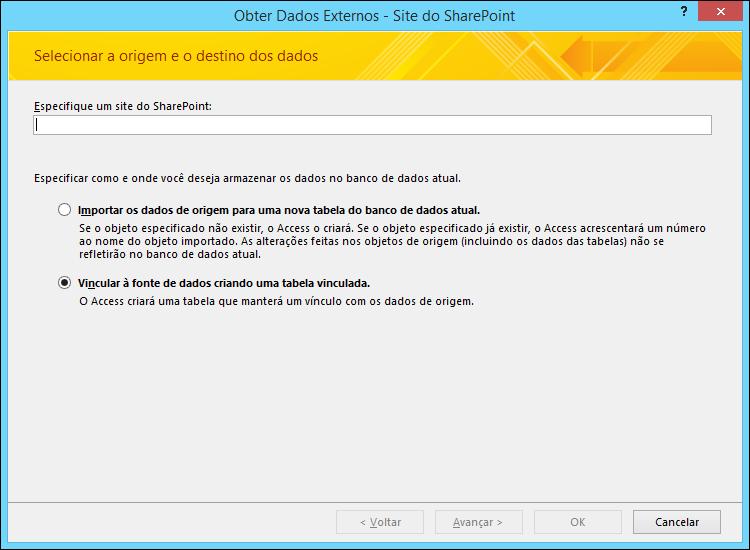 Selecione para importar ou vincular a um site do SharePoint na caixa de diálogo Obter Dados Externos - Site do SharePoint.
