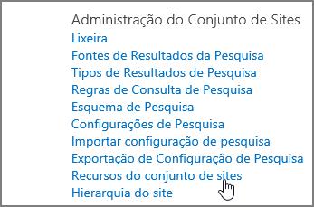 Recurso de conjunto de sites selecionado no menu Administração do conjunto de sites em configurações