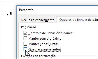Desmarque a caixa de seleção Quebrar página antes na guia Quebras de linha e de página da caixa de diálogo Parágrafo