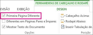 Imagem mostrando a caixa de seleção 'Primeira Página Diferente' em Opções nas ferramentas Cabeçalho e Rodapé.