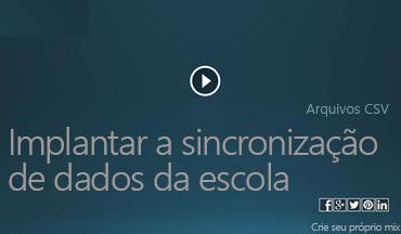 Implantar o Vídeo de Sincronização de Dados da Escola