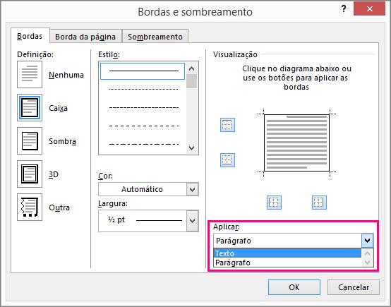 As opções em Aplicar à caixa são realçadas na caixa de diálogo Bordas e Sombreamento.