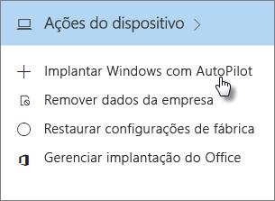 No cartão Ações do dispositivo, escolha Implantar o Windows com o Autopilot.
