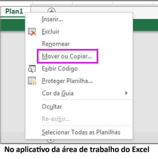 A opção Copiar planilha está disponível no aplicativo de área de trabalho do Excel