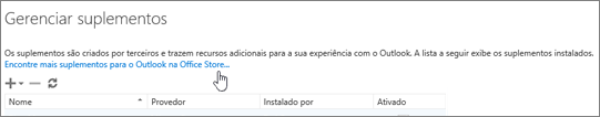 Captura de tela de uma seção da página Gerenciar suplementos onde os suplementos instalados são listados além de um link para encontrar mais suplementos do Outlook na Office Store.